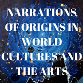 Narrations of Origins in World Cultures and the Arts